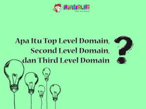 Top Level Domain, Second Level Domain, dan Third Level Domain