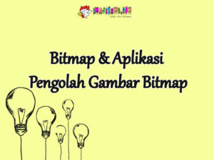 Bitmap dan Aplikasi Pengolah Gambar Bitmap