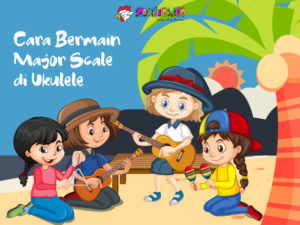 Cara Bermain C Major Scale di Ukulele