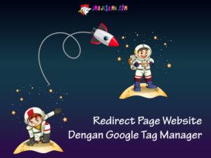 Redirect Page Website Dengan Google Tag Manager Ternyata Sederhana