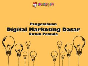 Pengetahuan Digital Marketing Dasar Untuk Pemula